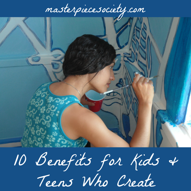10 Benefits for Kids & Teens Who Create | masterpiecesociety.com