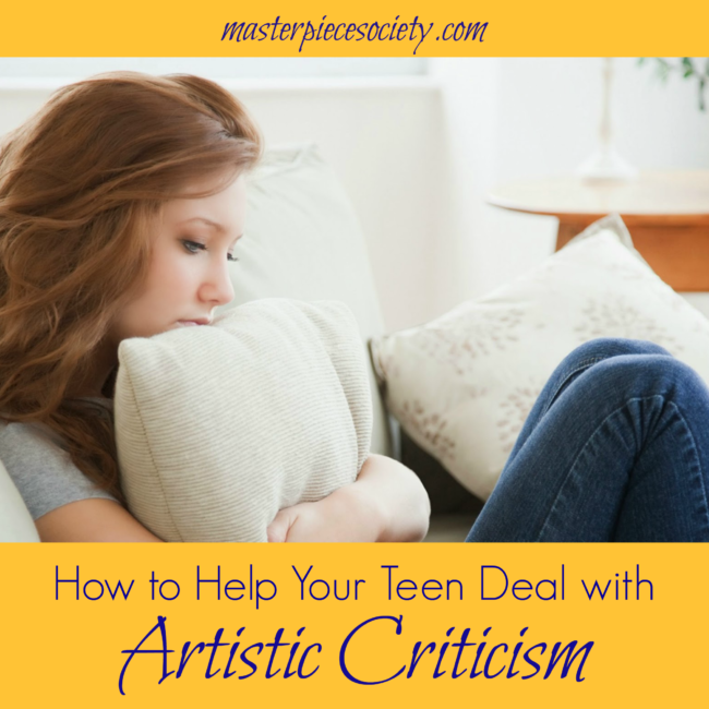 How to Help Your Teen Deal with Artistic Criticism | masterpiecesociety.com