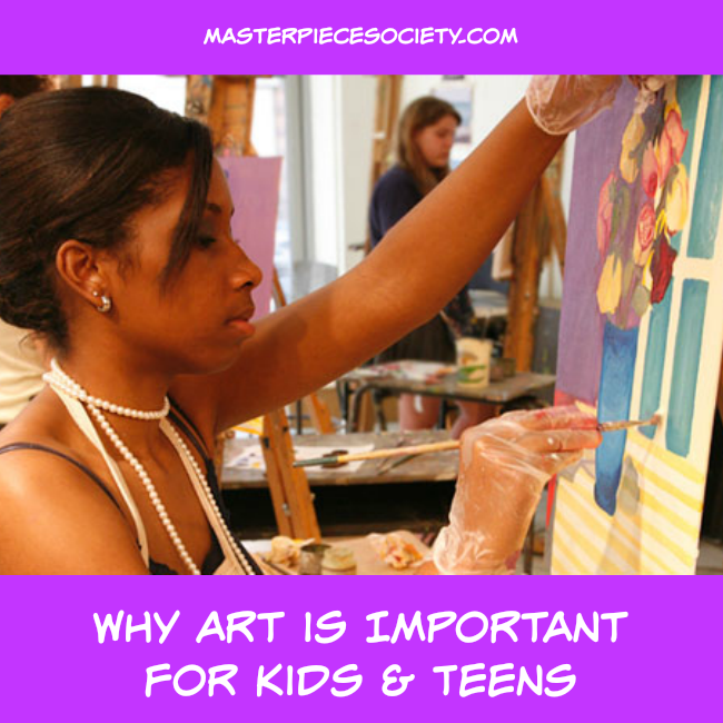 Why Art is Important for Kids & Teens | masterpiecesociety.com