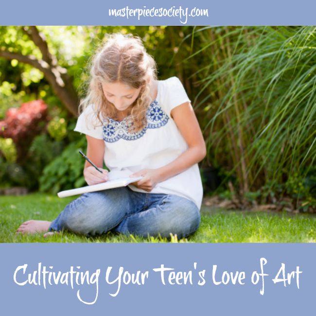 Cultivating Your Teen's Love of Art masterpiecesociety.com