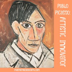 Pablo Picasso – Artistic Innovator