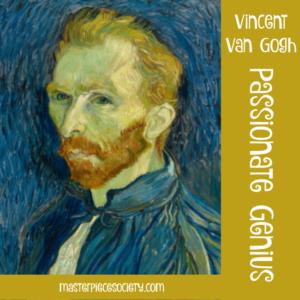 Vincent van Gogh – Passionate Genius or Madman?