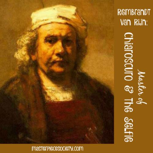 Rembrandt van Rijn: Master of Chiaroscuro & the Selfie