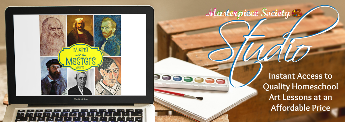 Masterpiece Society Studio - video based, online art curriculum for your homeschool